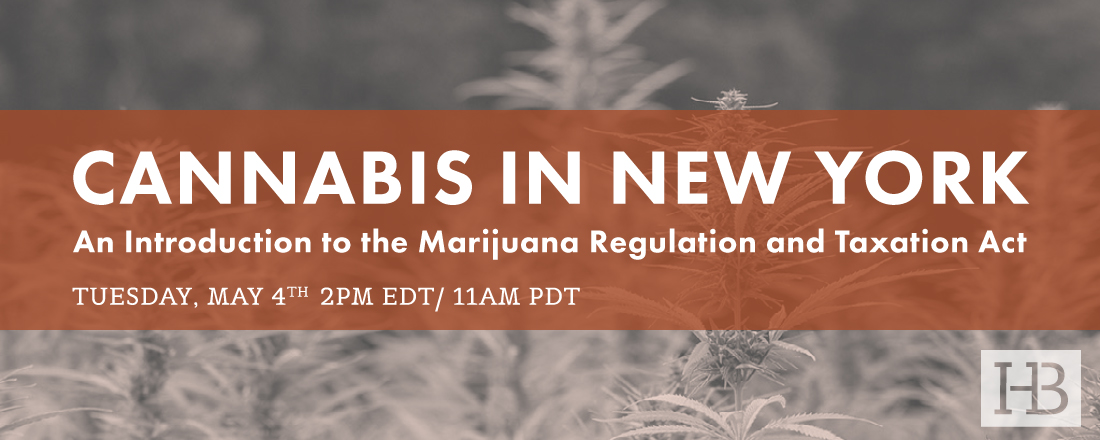 photo of FREE Webinar Tomorrow, May 4! Cannabis in New York: Intro to the Marijuana Regulation and Taxation Act image